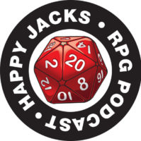 Happy Jacks - RPG Casts | RPG Podcasts | Tabletop RPG Podcasts