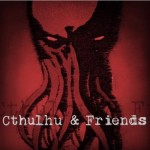 Cthulhu & Friends - RPG Casts | RPG Podcasts | Tabletop RPG Podcasts
