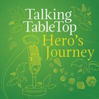 Talking TableTop Hero's Journey - RPG Casts | RPG Podcasts | Tabletop RPG Podcasts