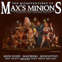 The Misadventures of Max's Minions - RPG Casts   RPG Podcasts   Tabletop RPG Podcasts