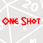 One Shot - RPG Casts | RPG Podcasts | Tabletop RPG Podcasts