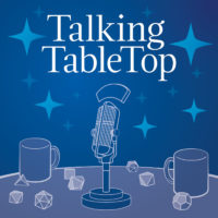 Talking Tabletop - RPG Casts | RPG Podcasts | Tabletop RPG Podcasts