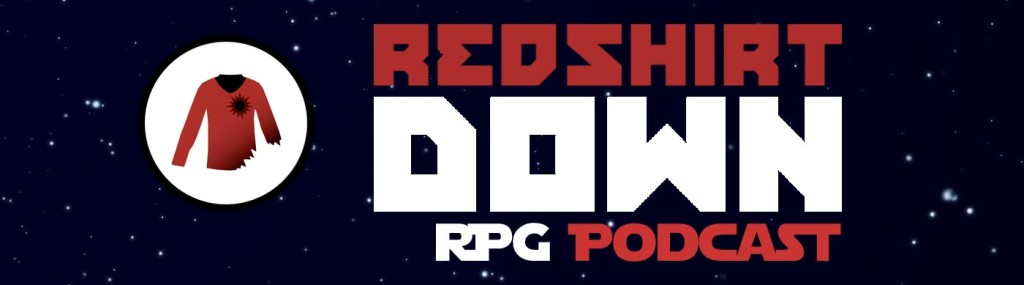 Red Shirt Down - RPG Casts | RPG Podcasts | Tabletop RPG Podcasts