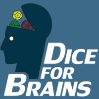 Dice for Brains - RPG Casts | RPG Podcasts | Tabletop RPG Podcasts