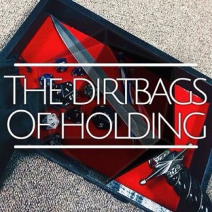 Dirtbags of Holding - RPG Casts | RPG Podcasts | Tabletop RPG
