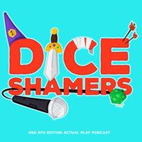 Dice Shamers - RPG Casts | RPG Podcasts | Tabletop RPG Podcasts