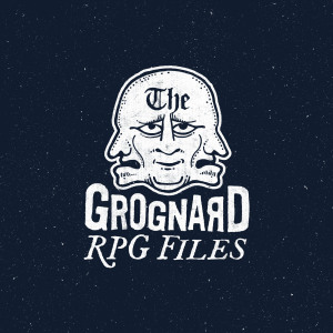 The Grognard Files - RPG Casts | RPG Podcasts | Tabletop RPG Podcasts