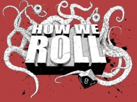 How We Roll - RPG Casts | RPG Podcasts | Tabletop RPG Podcasts