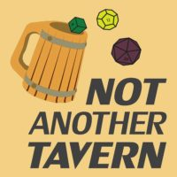 Not Another Tavern - RPG Casts | RPG Podcasts | Tabletop RPG Podcasts