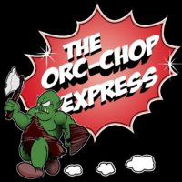 The Orc-Chop Express - RPG Casts | RPG Podcasts | Tabletop RPG Podcasts