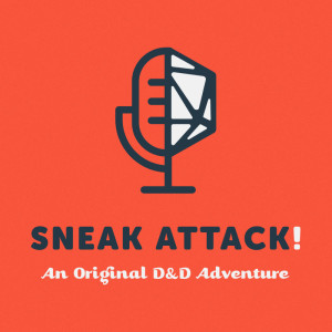 Sneak Attack! - RPG Casts | RPG Podcasts | Tabletop RPG Podcasts
