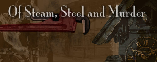 Of Steam, Steel and Murder - RPG Casts | RPG Podcasts | Tabletop RPG Podcasts