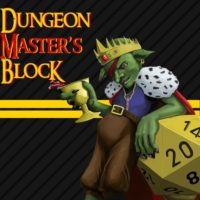 Dungeon Master's Block - RPG Casts | RPG Podcasts | Tabletop RPG Podcasts