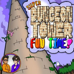 Super Dungeon Tower Fun Time! - RPG Casts | RPG Podcasts | Tabletop RPG Podcasts