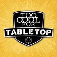 Too Cool For Tabletop - RPG Casts | RPG Podcasts | Tabletop RPG Podcasts