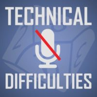 Technical Difficulties - RPG Casts | RPG Podcasts | Tabletop RPG Podcasts