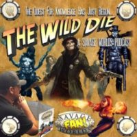 The Wild Die - RPG Casts | RPG Podcasts | Tabletop RPG Podcasts