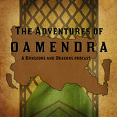 The Adventures of Oamendra - RPG Casts | RPG Podcasts | Tabletop RPG Podcasts