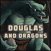Douglas and Dragons - RPG Casts | RPG Podcasts | Tabletop RPG Podcasts