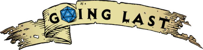 Going Last - RPG Casts | RPG Podcasts | Tabletop RPG Podcasts