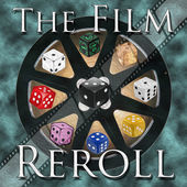 Film Reroll - RPG Casts | RPG Podcasts | Tabletop RPG Podcasts