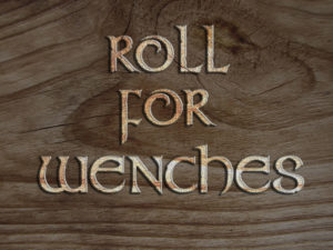 Roll for Wenches - RPG Casts | RPG Podcasts | Tabletop RPG Podcasts