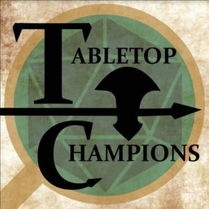 Tabletop Champions - RPG Casts | RPG Podcasts | Tabletop RPG Podcasts