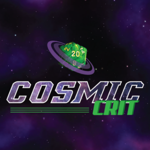 Cosmic Crit - RPG Casts | RPG Podcasts | Tabletop RPG Podcasts