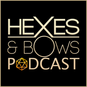 Hexes & Bows - RPG Casts   RPG Podcasts   Tabletop RPG Podcasts