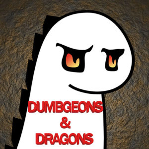 Dumbgeons and Dragons - RPG Casts | RPG Podcasts | Tabletop RPG Podcasts