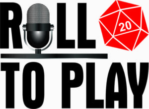 Roll to Play - RPG Casts | RPG Podcasts | Tabletop RPG Podcasts