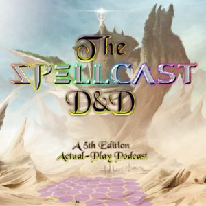 The SpellCast D&D - RPG Casts | RPG Podcasts | Tabletop RPG Podcasts
