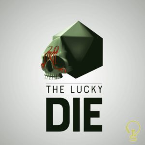 The Lucky Die - RPG Casts | RPG Podcasts | Tabletop RPG Podcasts