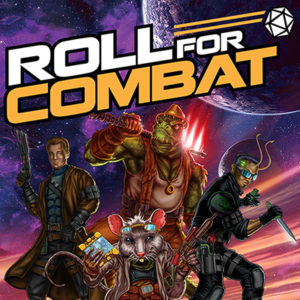 Roll for Combat - RPG Casts | RPG Podcasts | Tabletop RPG Podcasts