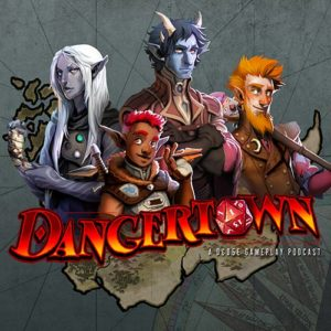 Dangertown - RPG Casts | RPG Podcasts | Tabletop RPG Podcasts