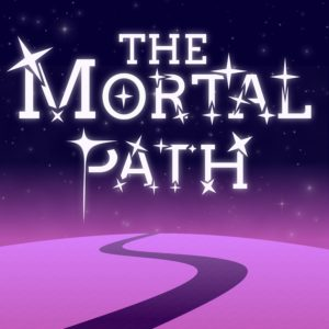 The Mortal Path - RPG Casts | RPG Podcasts | Tabletop RPG Podcasts