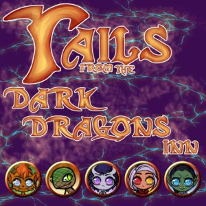 Tails from the Dark Dragons Inn - RPG Casts | RPG Podcasts | Tabletop RPG Podcasts