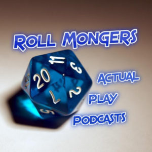 Roll Mongers - RPG Casts | RPG Podcasts | Tabletop RPG Podcasts